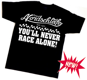 NEW! Nordschleife t-shirt YOU'LL NEVER RACE ALONE!