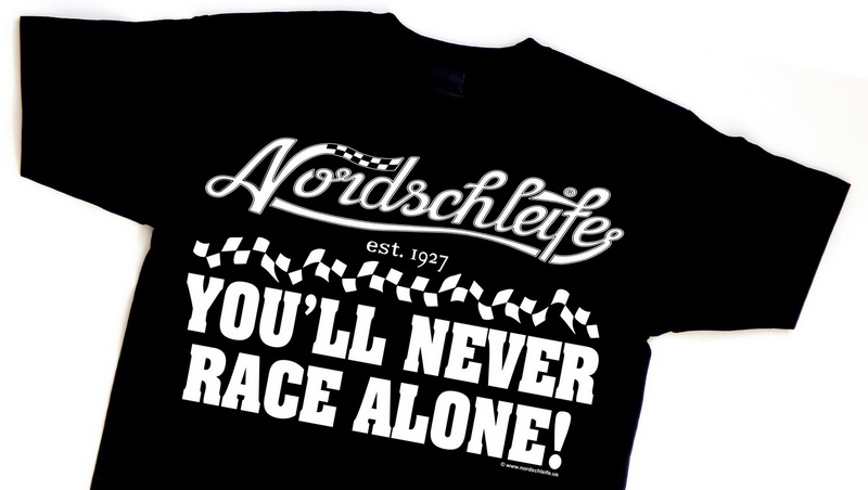 Nordschleife t-shirt YOU'LL NEVER RACE ALONE!